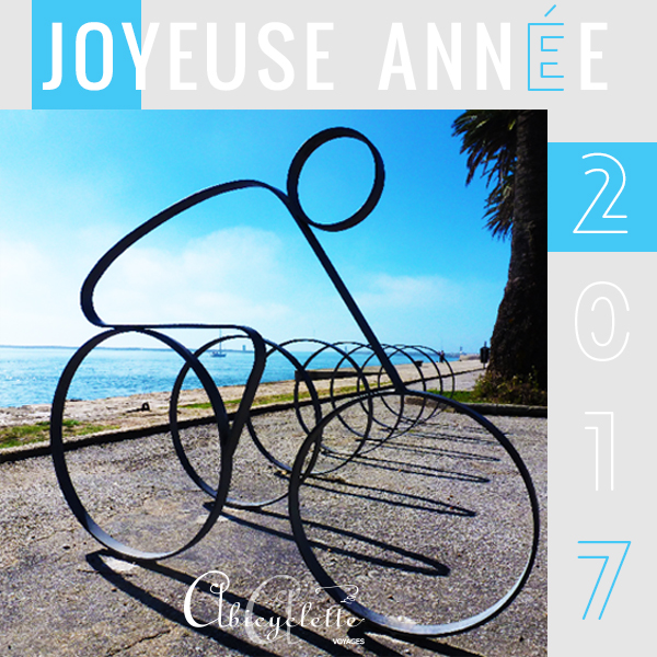 Happy new year 2017 Travel with Abicyclette France